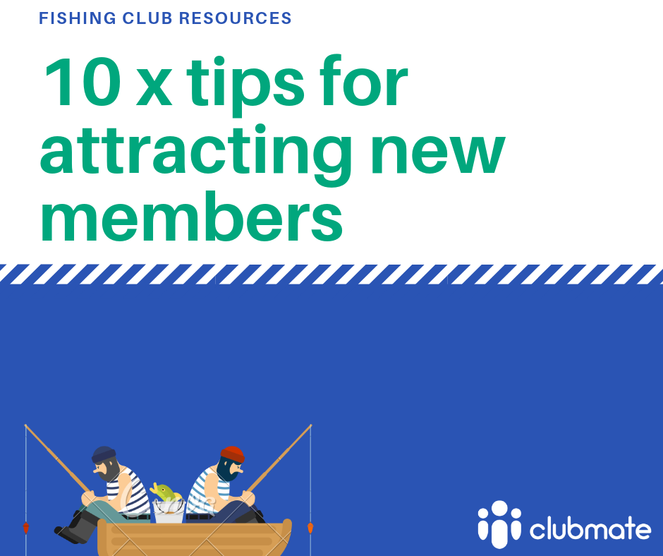 10 x tips for attracting new members to your fishing club