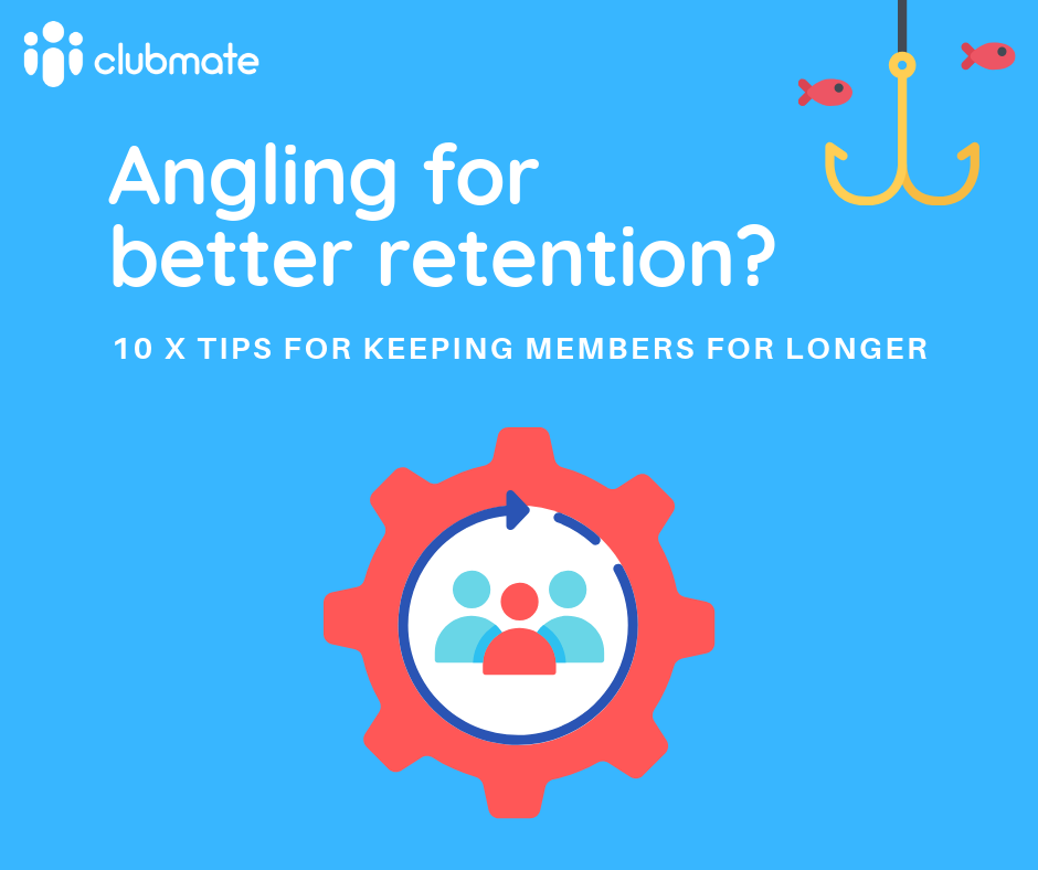 Angling For Better Retention? 10 Tips To Help Keep Members For Longer
