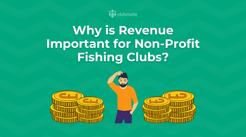 Why is revenue important for non-profit fishing clubs?